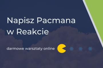 Szkoła Reacta Pacman