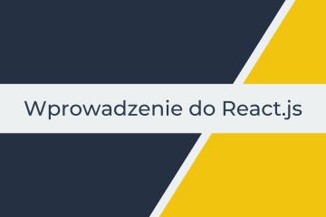 Szkoła Reacta - wprowadzenie do React.js